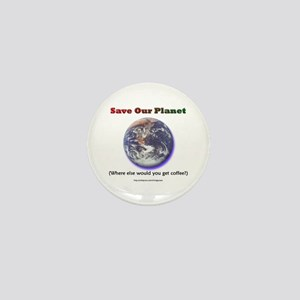 The Only Planet with Coffee! Mini Button