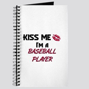 Kiss Me I'm a BASEBALL PLAYER Journal