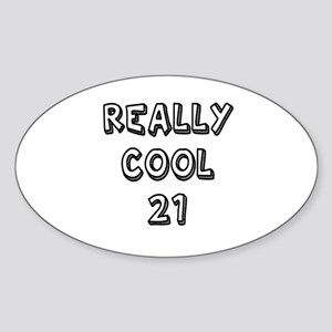 Really Cool 21 Designs Sticker (Oval)