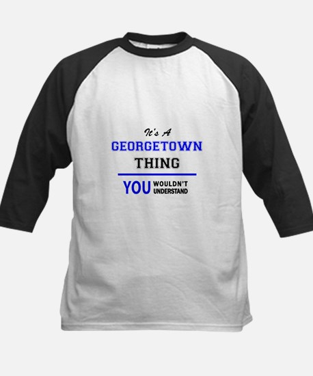 It's a GEORGETOWN thing, you would Baseball Jersey