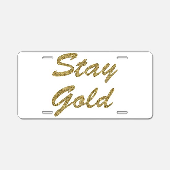 Stay Gold Aluminum License Plate