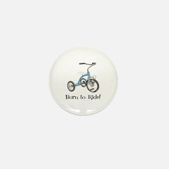 Born to Ride Tricycle Mini Button