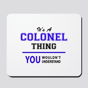 It's COLONEL thing, you wouldn't underst Mousepad