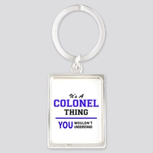 It's COLONEL thing, you wouldn't underst Keychains