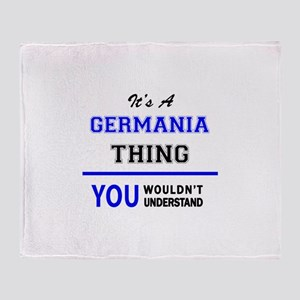 It's a GERMANIA thing, you wouldn't Throw Blanket