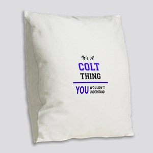 It's COLT thing, you wouldn't Burlap Throw Pillow