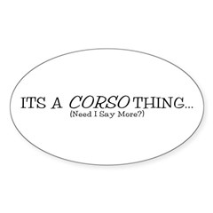It's a Corso Thing Sticker (Oval)