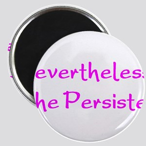 nevertheless, she persisted Magnets