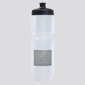 What would you attempt Sports Bottle