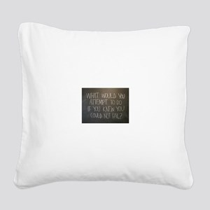 What would you attempt Square Canvas Pillow
