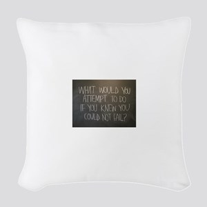What would you attempt Woven Throw Pillow