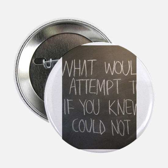 """What would you attempt 2.25"""" Button"""