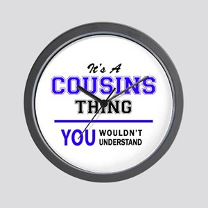 It's COUSINS thing, you wouldn't unders Wall Clock