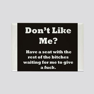 Don't like me? Magnets