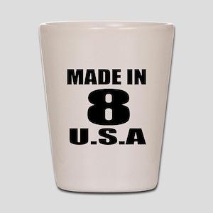 Made In 08 U.S.A Birthday Designs Shot Glass