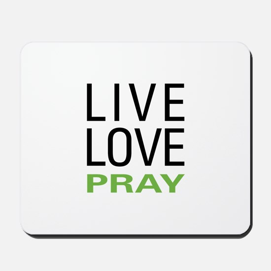 Live Love Pray Mousepad