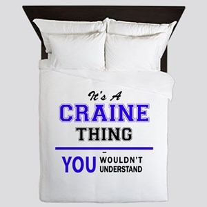 It's CRAINE thing, you wouldn't unders Queen Duvet