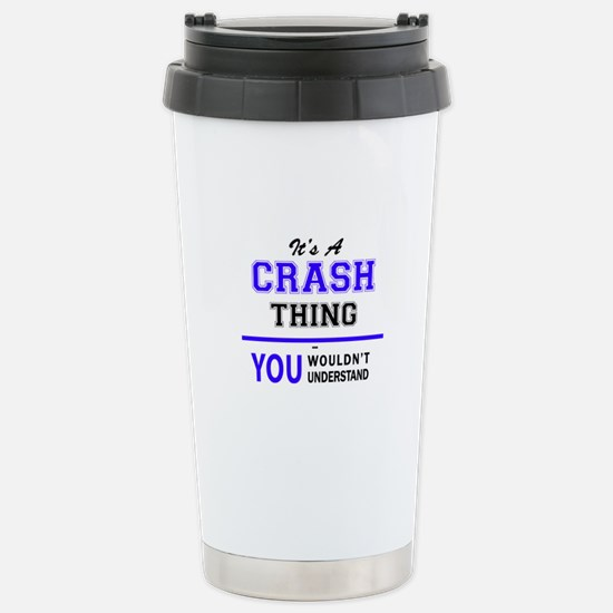 It's CRASH thing, you w Stainless Steel Travel Mug