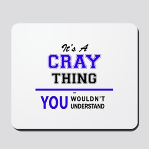 It's CRAY thing, you wouldn't understand Mousepad