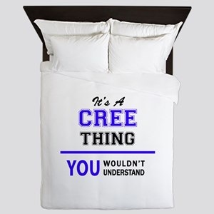 It's CREE thing, you wouldn't understa Queen Duvet