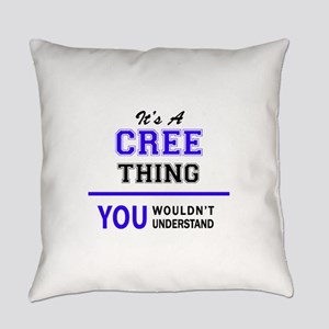It's CREE thing, you wouldn't unde Everyday Pillow