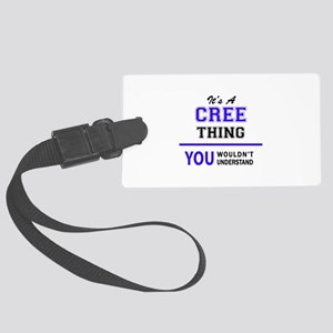 It's CREE thing, you wouldn't un Large Luggage Tag