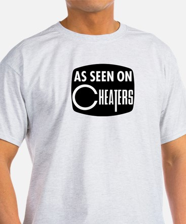 As Seen On Cheaters T-Shirt