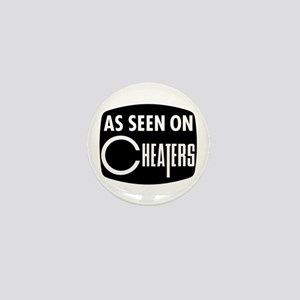 As Seen On Cheaters Mini Button