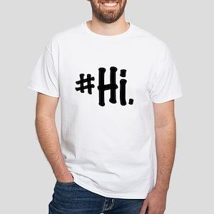 #Hi. T-Shirt