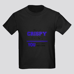 It's CRISPY thing, you wouldn't understand T-Shirt