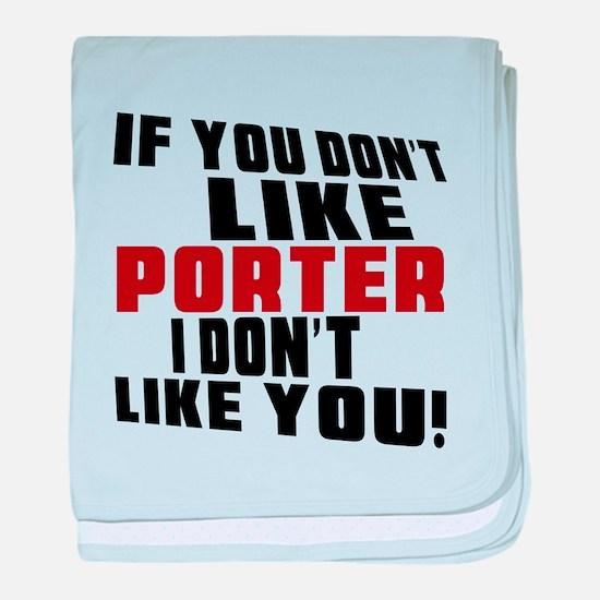 Don't Like Porter baby blanket