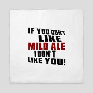 Don't Like Mild Ale Queen Duvet