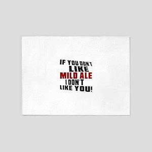 Don't Like Mild Ale 5'x7'Area Rug