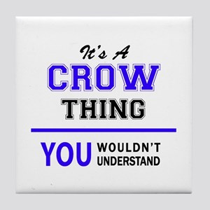 It's CROW thing, you wouldn't underst Tile Coaster