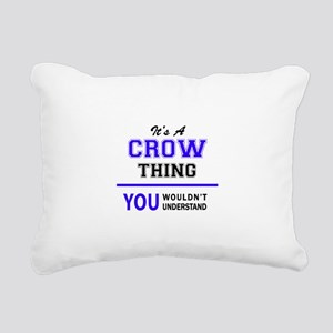 It's CROW thing, you wou Rectangular Canvas Pillow