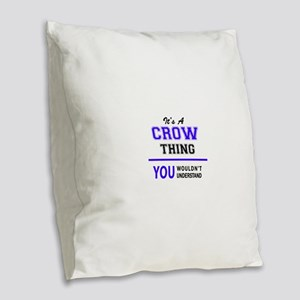 It's CROW thing, you wouldn't Burlap Throw Pillow