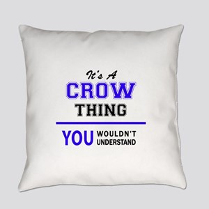 It's CROW thing, you wouldn't unde Everyday Pillow