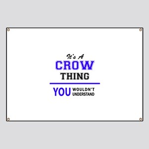 It's CROW thing, you wouldn't understand Banner