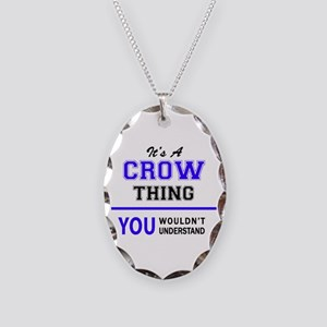 It's CROW thing, you wouldn't Necklace Oval Charm