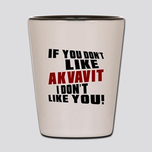 Don't Like Akvavit Shot Glass