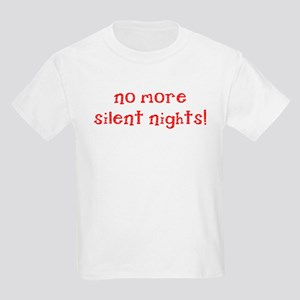 No More Silent Nights Kids Light T-Shirt