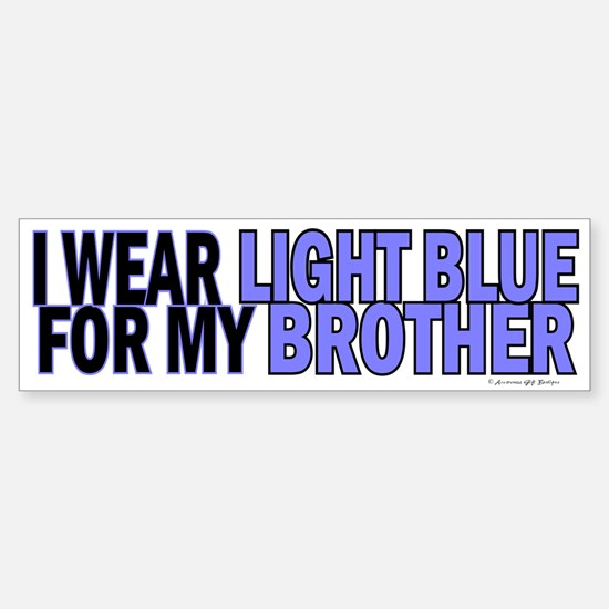 I Wear Light Blue For My Brother 5 Bumper Bumper Sticker