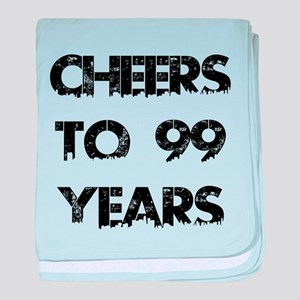 Cheers To 99 Years Designs baby blanket