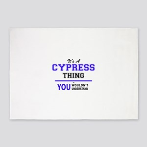 It's CYPRESS thing, you wouldn't un 5'x7'Area Rug