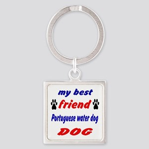 My Best Friend Portuguese Water Do Square Keychain