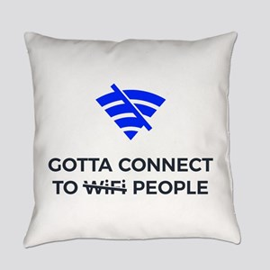 Connect to People Not Wifi Human T Everyday Pillow