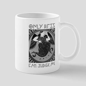 Only Eris Can Judge Me Mugs