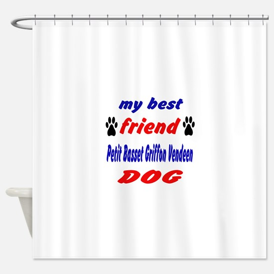 My Best Friend Petit Basset Griffon Shower Curtain
