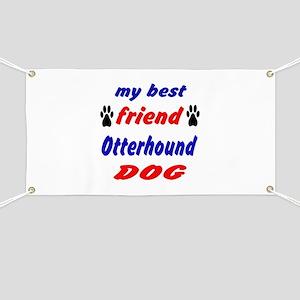 My Best Friend Otterhound Dog Banner