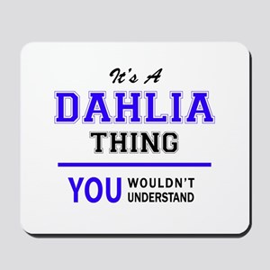 It's DAHLIA thing, you wouldn't understa Mousepad